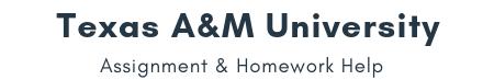 Texas A&M University Assignment &Homework Help